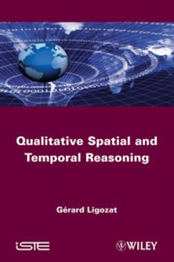 Ligozat, Gérard - Qualitative Spatial and Temporal Reasoning, ebook