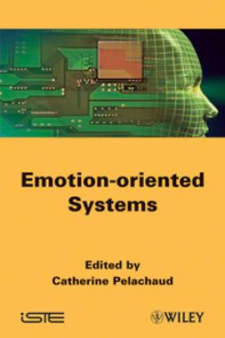 Pelachaud, Catherine - Emotion-Oriented Systems, ebook