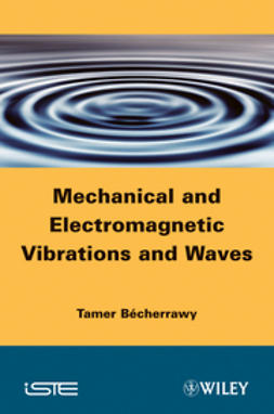 Bécherrawy, Tamer - Mechanical and Electromagnetic Vibrations and Waves, ebook