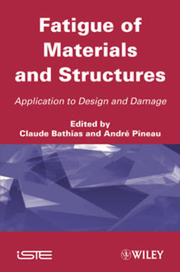 Bathias, Claude - Fatigue of Materials and Structures: Application to Design, ebook