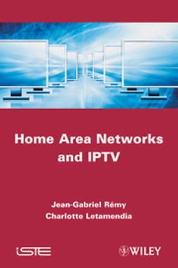 R?my, Jean-Gabriel - Home Area Networks and IPTV, e-bok