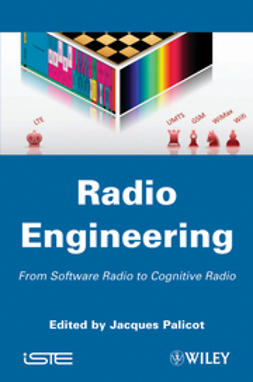 Palicot, Jacques - Radio Engineering: From Software Radio to Cognitive Radio, ebook