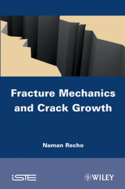Recho, Naman - Fracture Mechanics and Crack Growth, ebook