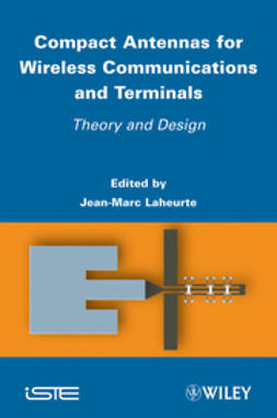 Laheurte, Jean-Marc - Compact Antennas for Wireless Communications and Terminals: Theory and Design, ebook