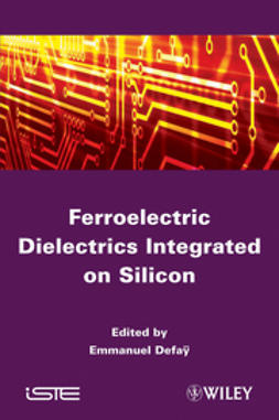 Defa?, Emmanuel - Ferroelectric Dielectrics Integrated on Silicon, ebook