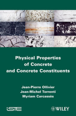 Ollivier, Jean-Pierre - Physical Properties of Concrete and Concrete Constituents, ebook