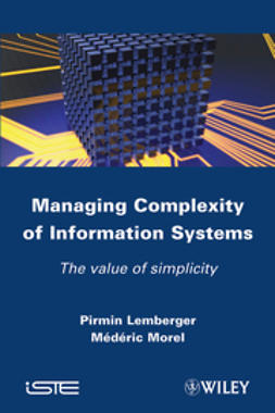 Lemberger, Pirmin P. - Managing Complexity of Information Systems: The Value of Simplicity, ebook