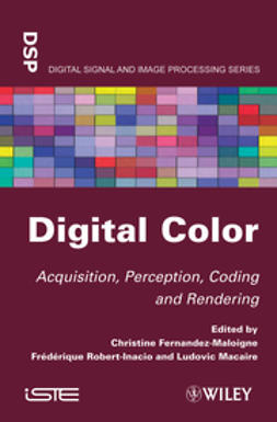 Fernandez-Maloigne, Christine - Digital Color: Acquisition, Perception, Coding and Rendering, ebook