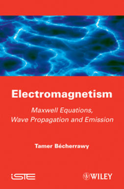 Becherrawy, Tamer - Electromagnetism: Maxwell Equations, Wave Propagation and Emission, ebook