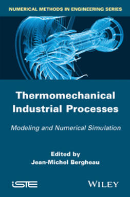 Bergheau, Jean-Michel - Thermo-Mechanical Industrial Processes, ebook