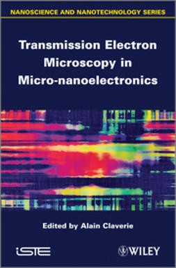Claverie, A. - Transmission Electron Microscopy in Micro-nanoelectronics, ebook