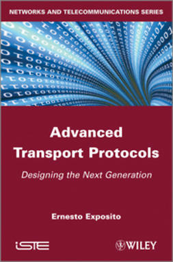 Exposito, E. - Advanced Transport Protocols: Approaches for the Next Generation Layer, ebook