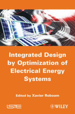 Roboam, Xavier - Integrated Design by Optimization of Electrical Energy Systems, ebook