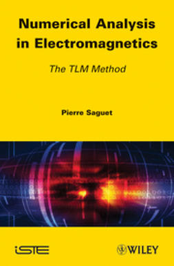Saguet, Pierre - Numerical Analysis in Electromagnetics: The TLM Method, e-bok