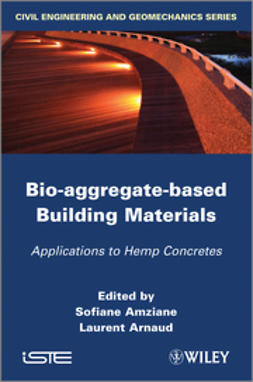Amziane, S. - Bio-aggregate-based Building Materials: Applications to Hemp Concretes, ebook