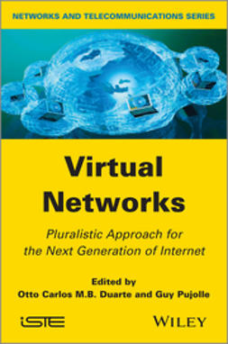 Duarte, Otto Carlos M. B. - Virtual Networks: Pluralistic Approach for the Next Generation of Internet, ebook