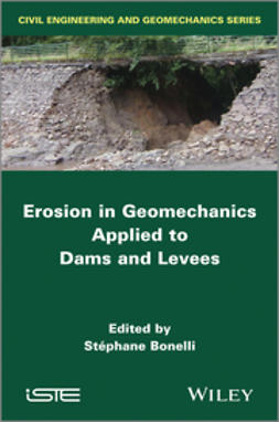 Bonelli, Stephane - Erosion in Geomechanics Applied to Dams and Levees, ebook