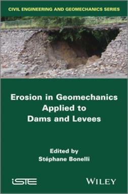 Bonelli, Stephane - Erosion in Geomechanics Applied to Dams and Levees, ebook