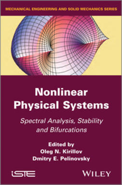 Kirillov, Oleg N. - Nonlinear Physical Systems: Spectral Analysis, Stability and Bifurcations, ebook