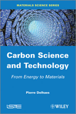 Delhaes, Pierre - Carbon Science and Technology: From Energy to Materials, ebook