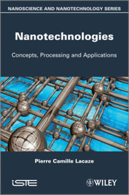 Lacaze, Pierre-Camille - Nanotechnologies: Concepts, Production and Applications, ebook