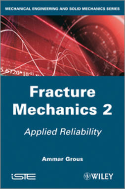 Grous, Ammar - Applied Reliability: Fracture Mechanics, Volume 2, ebook