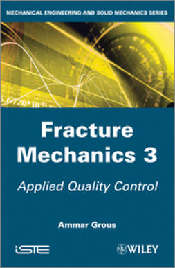 Grous, Ammar - Applied Quality Control: Fracture Mechanics, Volume 3, ebook