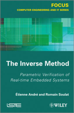 Andr?, Etienne - The Inverse Method: Parametric Verification of Real-time Unbedded Systems, e-kirja