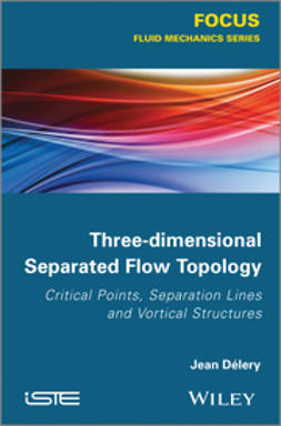 D?lery, Jean - Three-dimensional Separated Flows Topology: Singular Points, Beam Splitters and Vortex Structures, ebook
