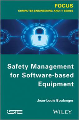 Boulanger, Jean-Louis - Safety Management of Software-based Equipment, ebook