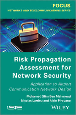 Larrieu, Nicolas - Risk Propagation Assessment for Network Security: Application to Airport Communication Network Design, ebook