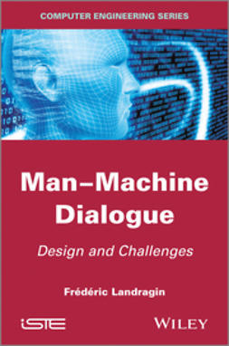 Landragin, Frederic - Man-Machine Dialogue: Design and Challenges, ebook