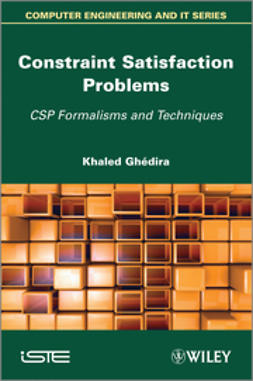 Ghedira, Khaled - Constraint Satisfaction Problems: CSP Formalisms and Techniques, e-bok