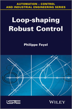 Feyel, Philippe - Loop-shaping Robust Control, ebook
