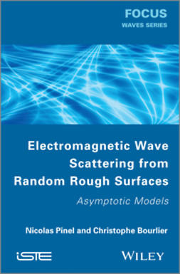Pinel, Nicolas - Electromagnetic Wave Scattering from Random Rough Surfaces: Asymptotic Models, ebook
