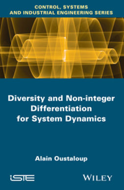 Oustaloup, Alain - Diversity and Non-integer Differentiation for System Dynamics, ebook