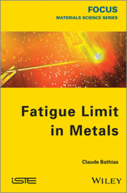 Bathias, Claude - Fatigue Limit in Metals, ebook