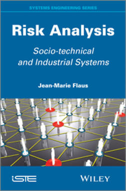 Flaus, Jean-Marie - Risk Analysis: Socio-technical and Industrial Systems, ebook