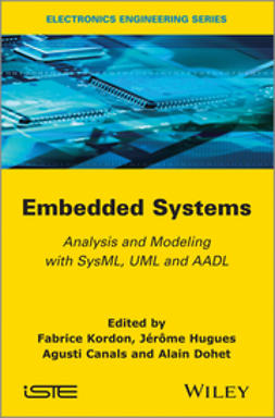 Kordon, Fabrice - Embedded Systems: Analysis and Modeling with SysML, UML and AADL, ebook