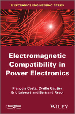 Costa, Fran?ois - Electromagnetic Compatibility in Power Electronics, e-bok