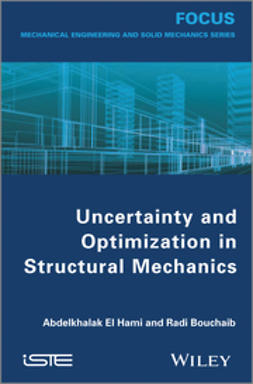 Hami, Abdelkhalak El - Uncertainty and Optimization in Structural Mechanics, ebook