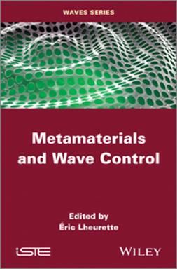 Lheurette, Eric - Metamaterials and Wave Control, e-kirja