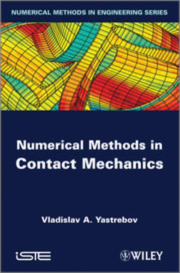 Yastrebov, Vladislav A. - Numerical Methods in Contact Mechanics, ebook