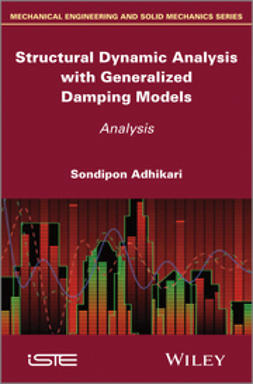 Adhikari, Sondipon - Structural Dynamic Analysis with Generalized Damping Models: Analysis, ebook