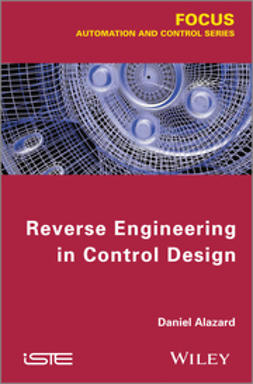 Alazard, Daniel - Reverse Engineering in Control Design, ebook