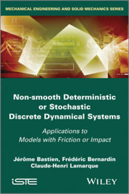 Bastien, Jerome - Non Smooth Deterministic or Stochastic Discrete Dynamical Systems: Applications to Models with Friction or Impact, ebook