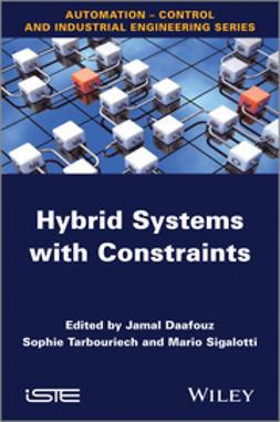 Daafouz, Jamal - Hybrid Systems with Constraints, ebook