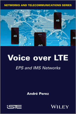Perez, Andr? - Voice over LTE: EPS and IMS Networks, ebook