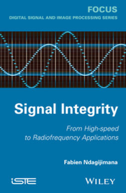 Ndagijimana, Fabien - Signal Integrity: From High Speed to Radiofrequency Applications, e-bok