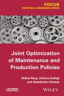 Dellagi, Sofien - Joint Optimization of Maintenance and Production Policies, ebook
